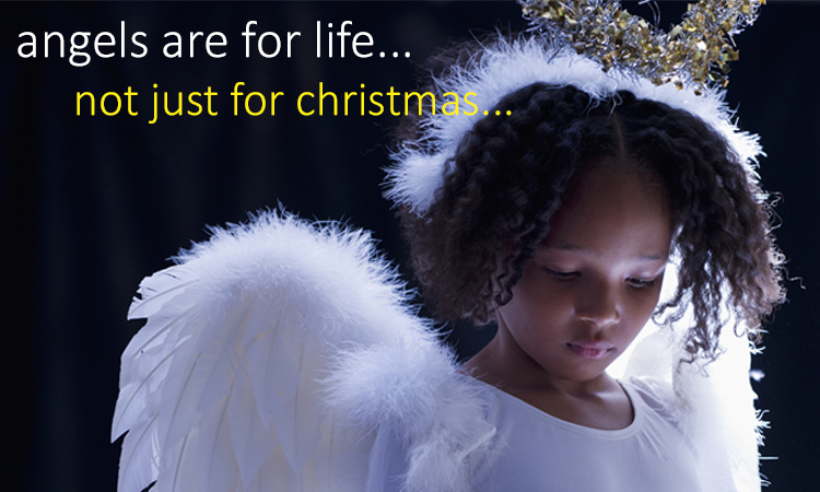 Angels are for life..not just for christmas